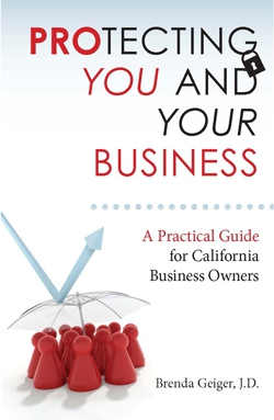 Protecting You and Your Business: A Practical Guide for California Business Owners